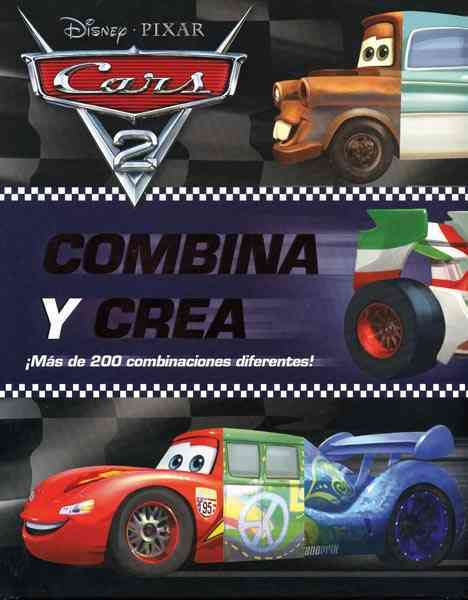 Combina y Crea. Car 2 / Cars 2. Mix and Match By Richa, Kitty